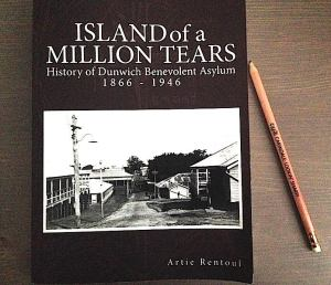 'Island of a Million Tears' - Artie Rentoul's new book chronicling the history of the Dunwich Benevolent Asylum